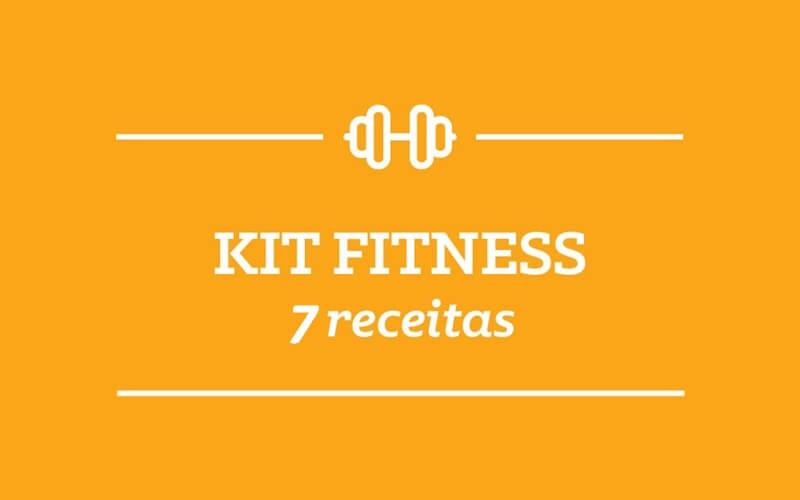 Kit Fitness: 7 receitas