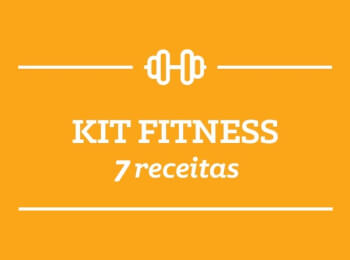 Kit Fitness: 7 receitas
